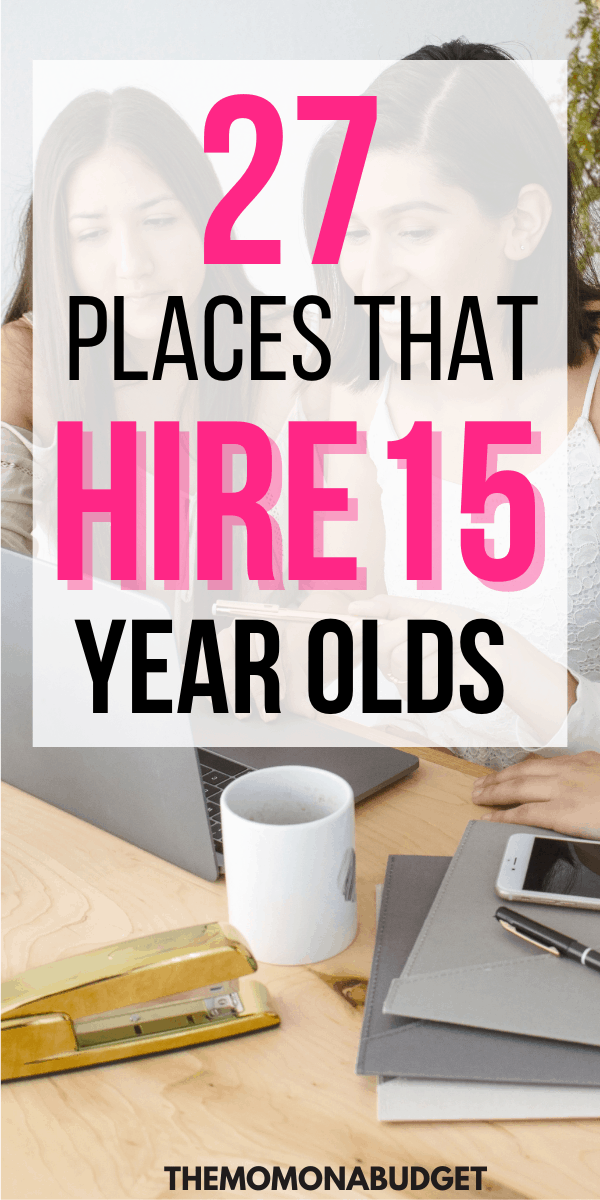 Places that hire 15 year olds