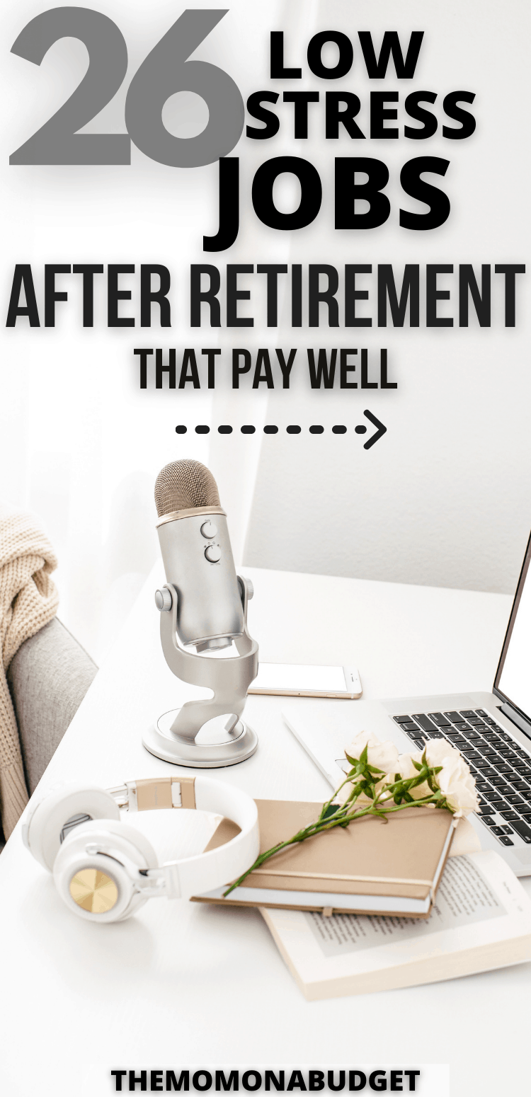Best low-stress jobs after retirement that pay well